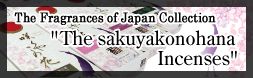 "The Fragrances of Japan Collection ""The sakuyakonohana incenses"""